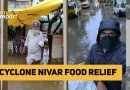 'Cyclone Nivar to Burevi – Providing Relief to Needy in Chennai' | The Quint