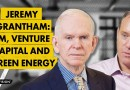 Jeremy Grantham's Big Calls: EM, Venture Capital, & the Green Revolution (w/ Mike Green)
