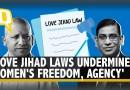 UP 'Love Jihad' Ordinance a Diversionary Tactic, Undermines Women's Agency: Faizan Mustafa