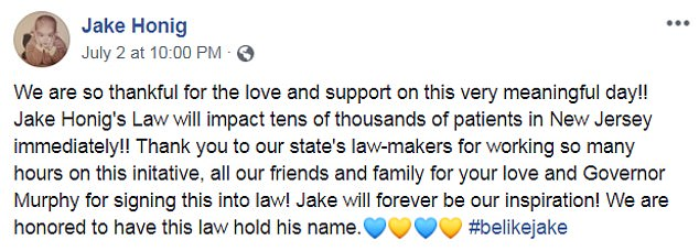 His parents, Mike and Janet, urged for new laws in New Jersey to expand access to the drug. Pictured: Jake's celebrate the enacting of 'Jake's Law'