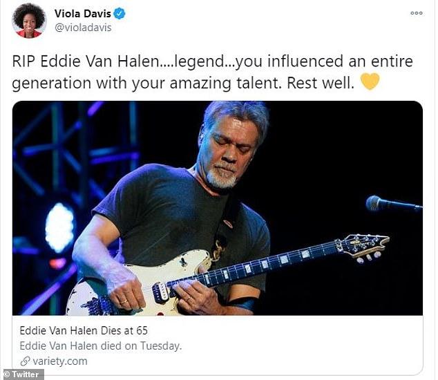 Oscar-winner Viola Davis wrote: 'RIP Eddie Van Halen....legend...you influenced an entire generation with your amazing talent. Rest well'