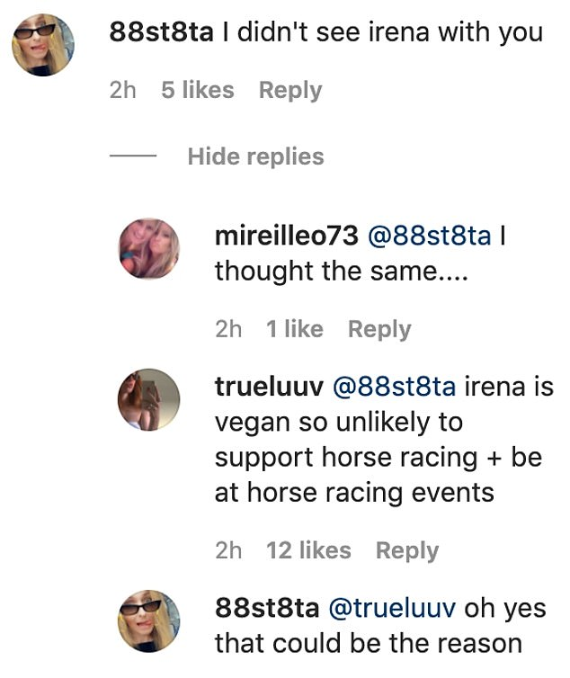 Ethical objection:Several fans speculated that Irena, 31, likely did not attend the racing event for moral reasons because she is a vegan
