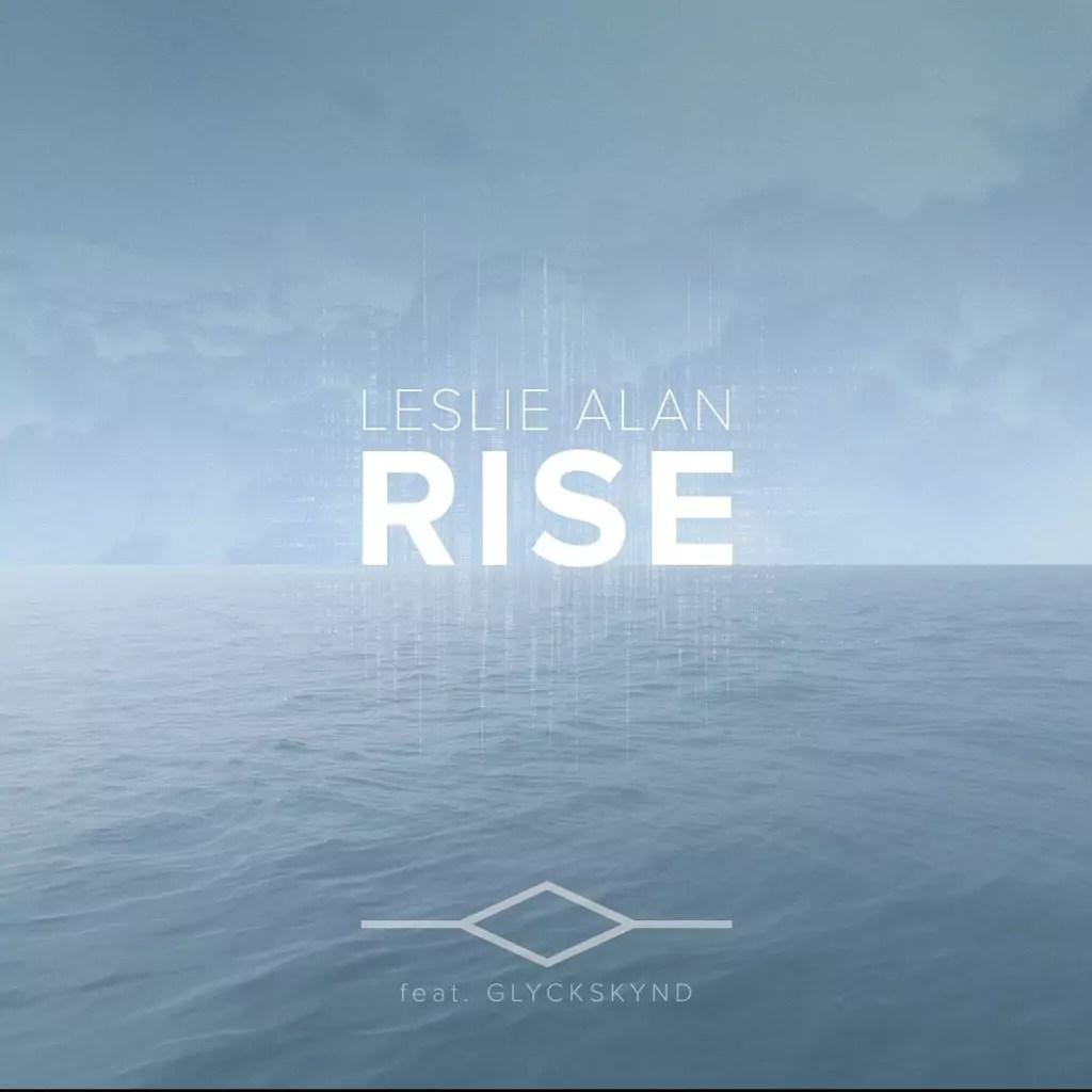Leslie Alan feat. GLYCKSKYND - RISE