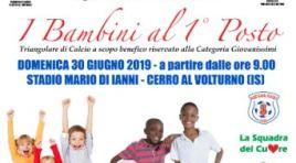 """Cerro al Volturno: i Bambini al primo posto, domenica 30 giugno l'evento benefico dell'associazione """"La Squadra del Cuore""""."""
