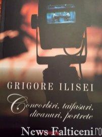 Falticeni-convorbiri Grigore Ilisei