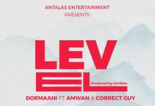 Photo of New Release: Dormaani – Level feat Correct Guy n Amwan [Prod. by Amwan] – GhanaMelody.com