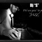 """Ο Dj """"S"""" αφιερώνει… σε ρυθμούς Jazz"""