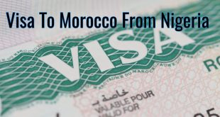 Morocco Visa Requirements For Nigeria – How To Apply