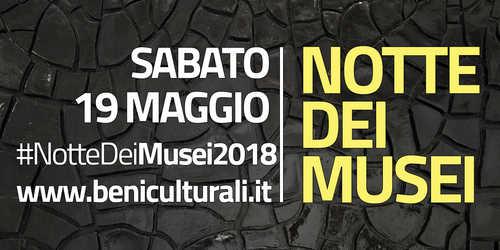 """Sabato 18 maggio è la """"Notte Europea dei Musei"""""""