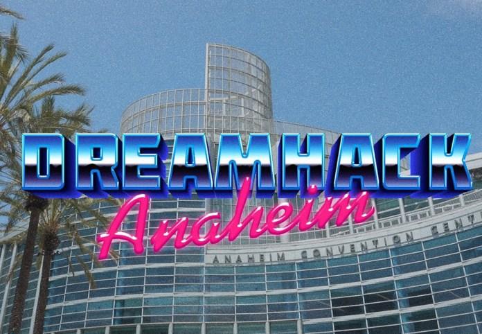 DreamHack Anaheim Announced