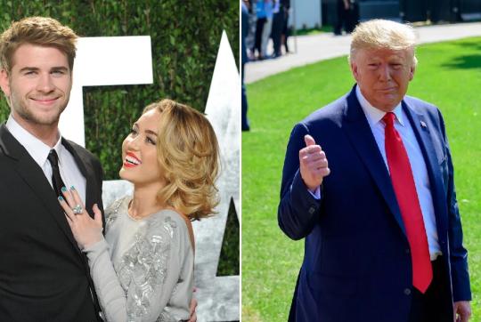 Liam Hemsworth, Miley Cyrus and Trump