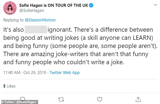 'There's a difference between being good at writing jokes (a skill anyone can LEARN) and being funny (some people are, some people aren't),' added Danish comedian Sofie Hagen. 'There are amazing joke-writers that aren't that funny and funny people who couldn't write a joke.'