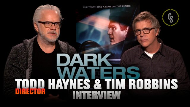 CS Video: Tim Robbins & Director Todd Haynes Talk Dark Waters