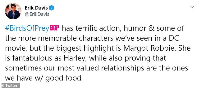 Highlight:Fandango's Erik Davis said the biggest highlight of Birds of Prey was Margot Robbie, who is 'fantabulous as Harley, while also proving that sometimes our most valued relationships are the ones we have w/ good food'