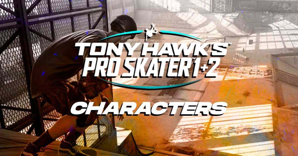 tony hawks 1 2 remastered characters