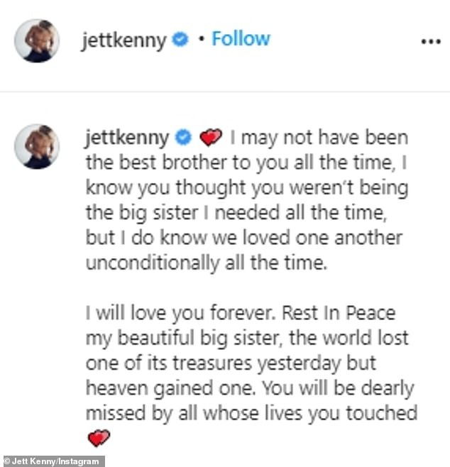 Shattered: 'Rest In Peace my beautiful big sister, the world lost one of its treasures yesterday but heaven gained one. You will be dearly missed by all whose lives you touched',' Jett wrote