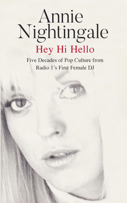 Annie Nightingale's new book, Hey Hi Hello, tells the story of her career and pop music through her interviews