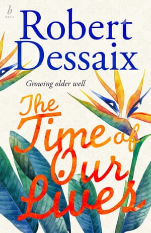 The Time of our Lives by Robert Dessaix cover