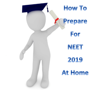 How to prepare for NEET 2019 at home