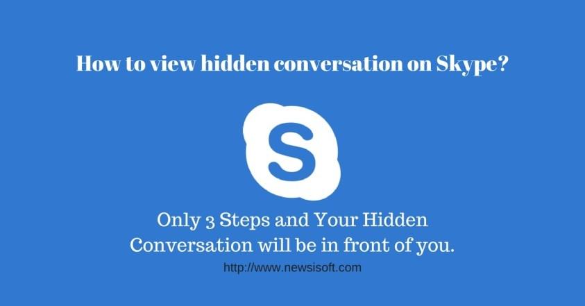 How to view hidden conversation on Skype