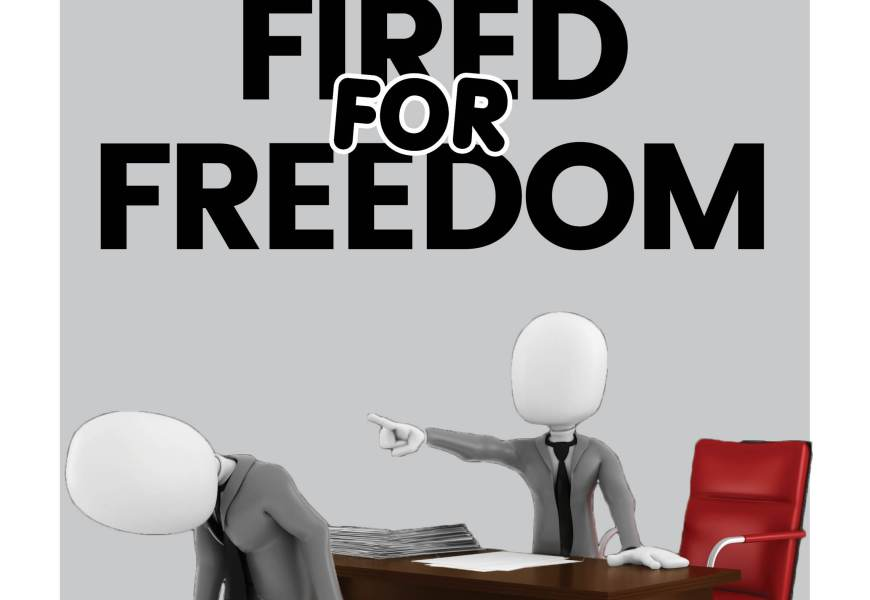 Fired For 'Freedom'