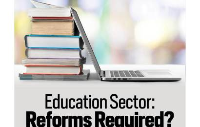Education Sector : Reforms Required ?