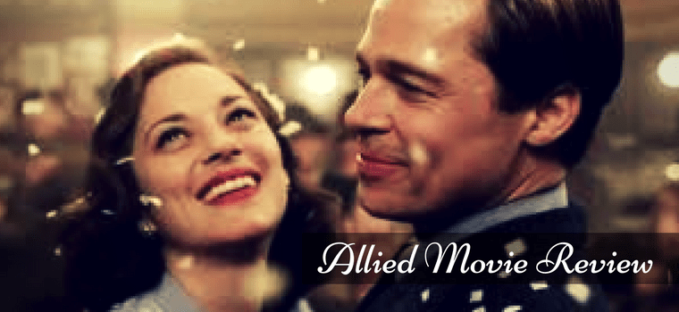 Allied Movie Review: Beautiful Spies and Subtle Lies