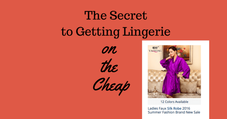The Secret to Getting Lingerie on the Cheap