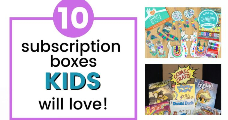 Top 10 Subscription Boxes for When Your Kids are Bored