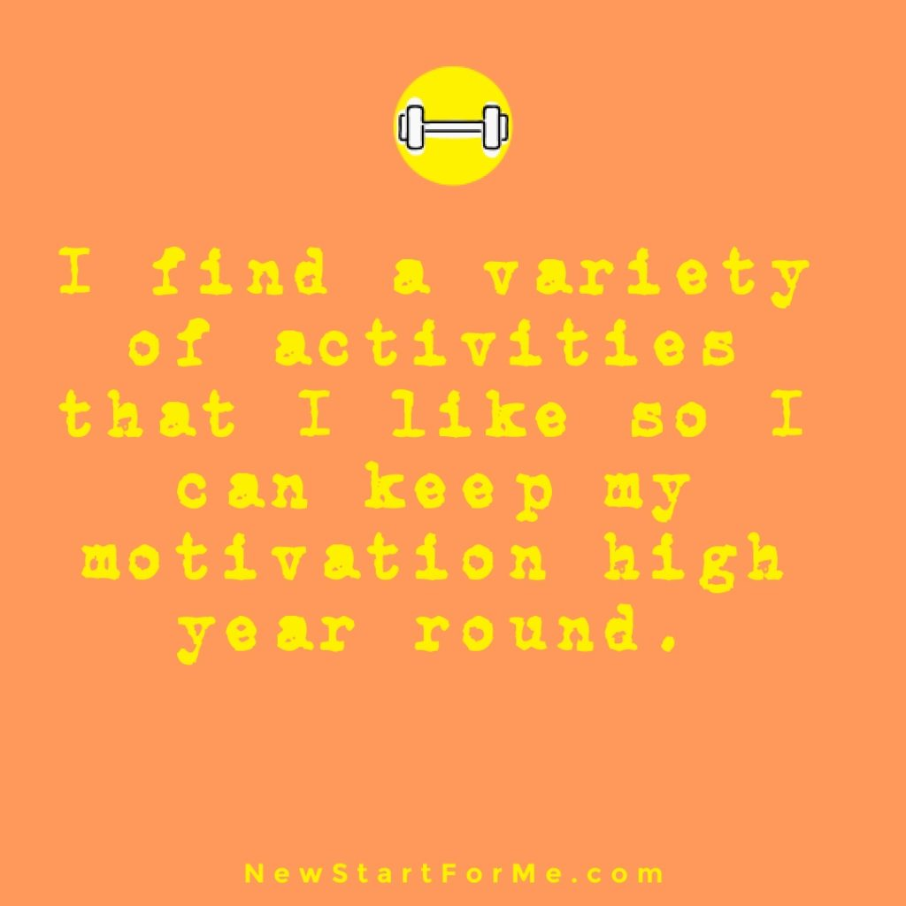 I Exercise Daily to Stay Healthy and Strong for My Life I find a variety of activities that I like so I can keep my motivation high year round