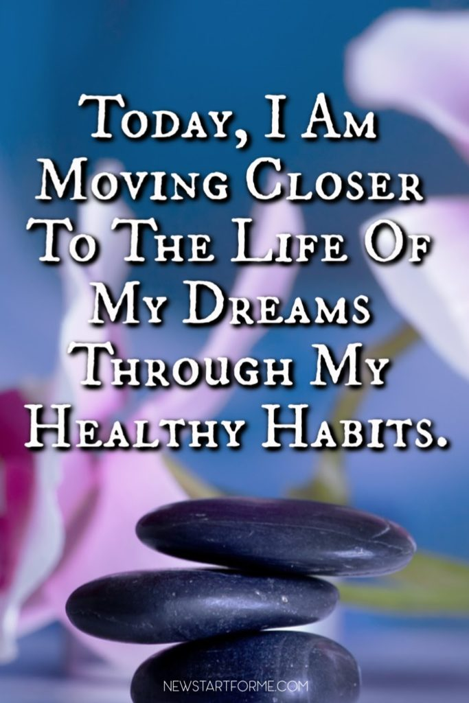 Speaking your words out loud is a powerful part of creating new and positive lifestyle habits. This affirmation can be the first step to new habits today!