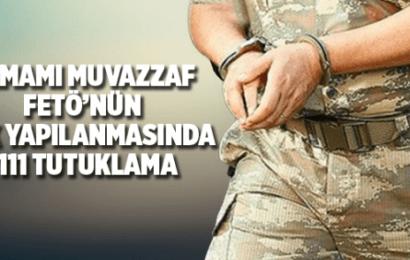 İstanbul Merkezli 51 İlde FETÖ'den 111 Muazzaf'a Tutuklama