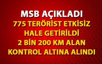 Milli Savunma Bakanlığı 775 Teröristin Etkisiz Hale Getirildiğini Açıkladı!