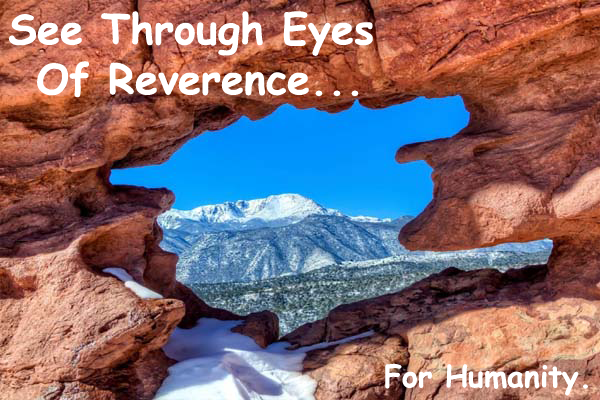 See with the Eyes of Reverence