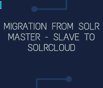 Migrate to Solr Cloud