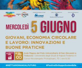 Festival Sviluppo Sostenibile, 5 giugno a Napoli l'evento del Goal 12 e 8