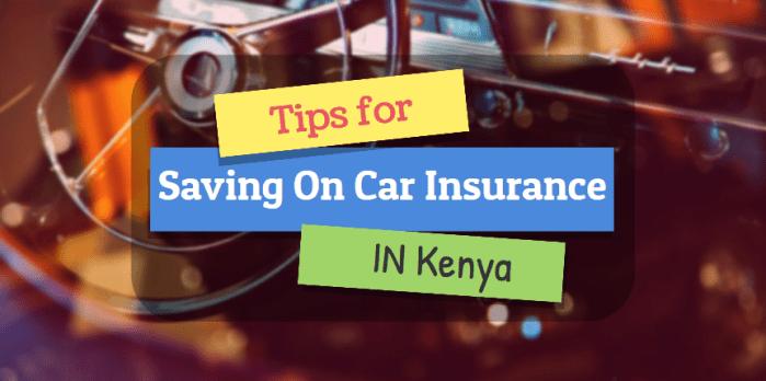 tips for saving on car insurance kenya