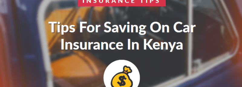 9 Effective Tips For Saving On Car Insurance In Kenya