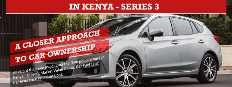 Car Ownership Cost For Popular Cars In Kenya – Series 3 (Infographic)