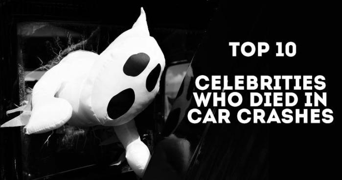 Famous Celebrities died in Terrible Car Accidents crashes