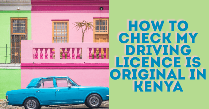 Driving Licence Checker Kenya - How To Check It is Original?
