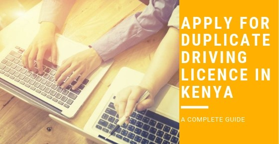 How To Apply For Duplicate Driving Licence In Kenya (Lost/Stolen)