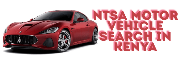 NTSA Motor Vehicle Search in Kenya & Logbook Car Search‎
