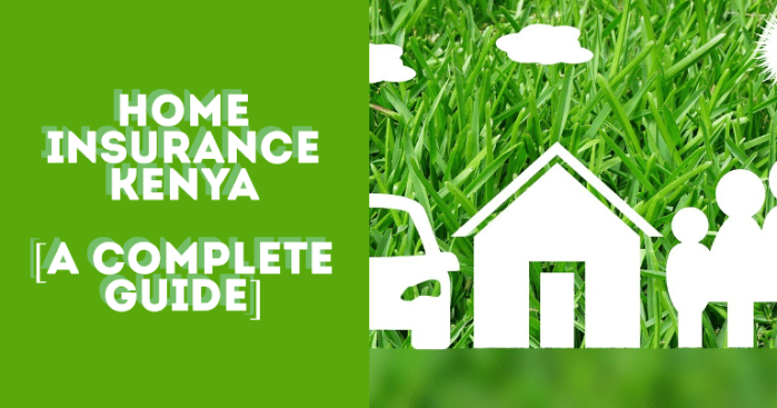 Getting Best Home Insurance in Kenya - Coverage, Tips HowTo