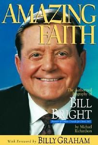 Amazing Faith: Bill Bright