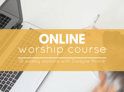 Online Worship Course