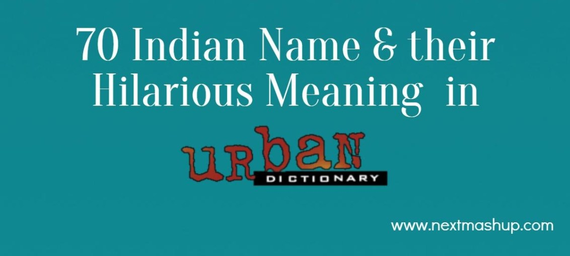 ndian Name and their Hilarious Meaning