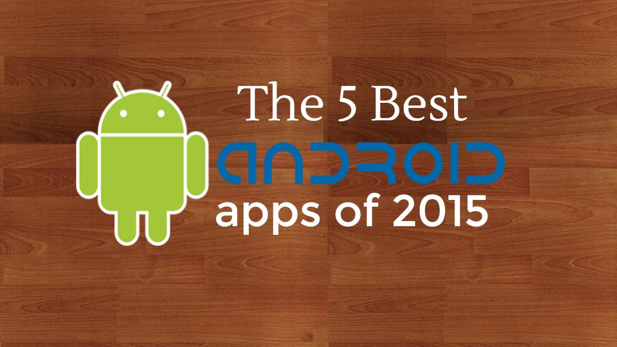 7 best Android apps of 2015 - Best of the Year 1
