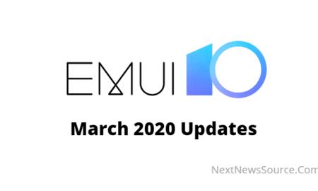 March 2020 EMUI 10 Updates List