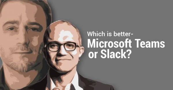 Which is better Microsoft Teams or Slack 600x314 - [Infographic] Microsoft Teams vs Slack - Which One to Choose